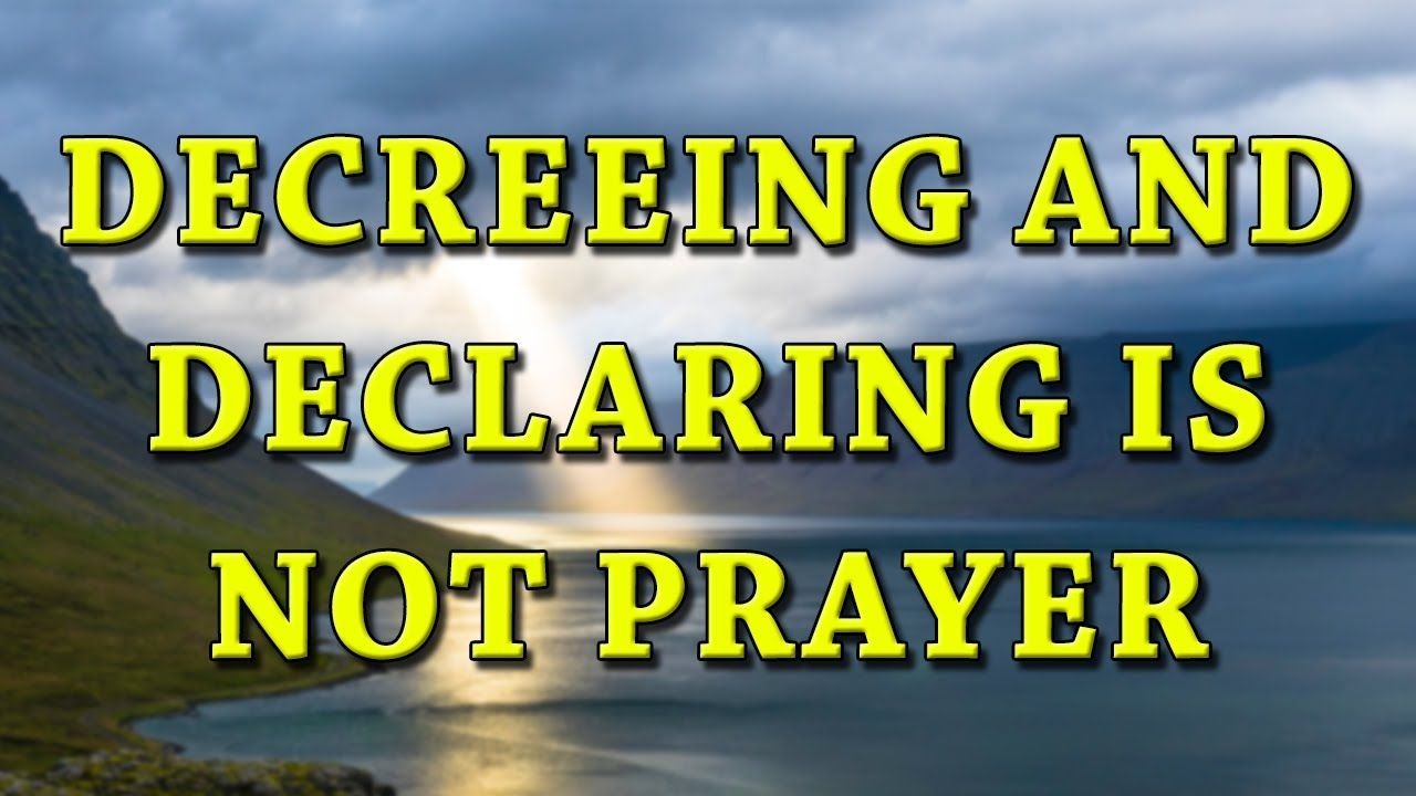 F4F | Why Decreeing and Declaring is NOT Prayer - YouTube