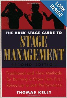 The Back Stage Guide to Stage Management, 3rd Edition: Traditional and New Methods for Running a Show from First Rehearsal to Last Performan...