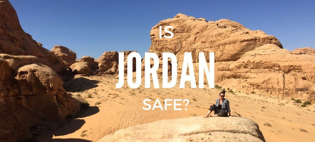 Is Jordan Safe to Travel to in 2019 #traveltojordan
