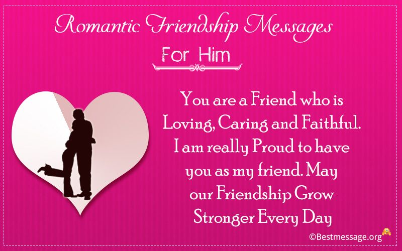 Romantic Friendship Messages For Him Messages For Him Happy