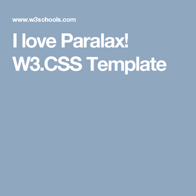 I Love Paralax W3CSS Template