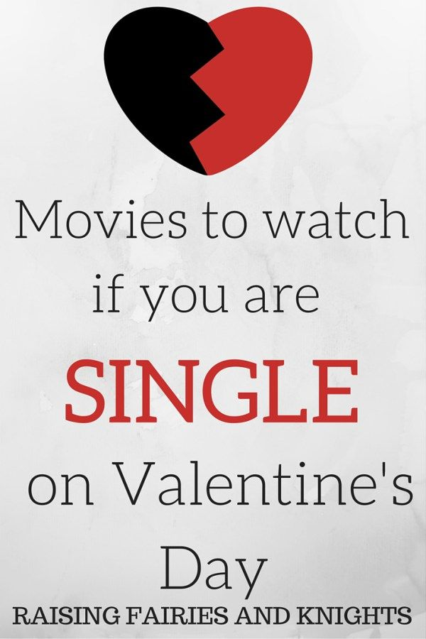 Movies To Watch If You Are Single On Valentine S Day Valentines For Singles Valentine S Day Quotes How To Be Single Movie