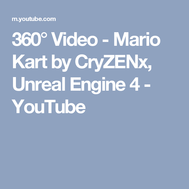 360° Video - Mario Kart by CryZENx, Unreal Engine 4 - YouTube   360