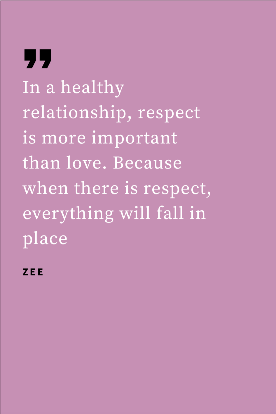 In a healthy relationship, respect is more important than