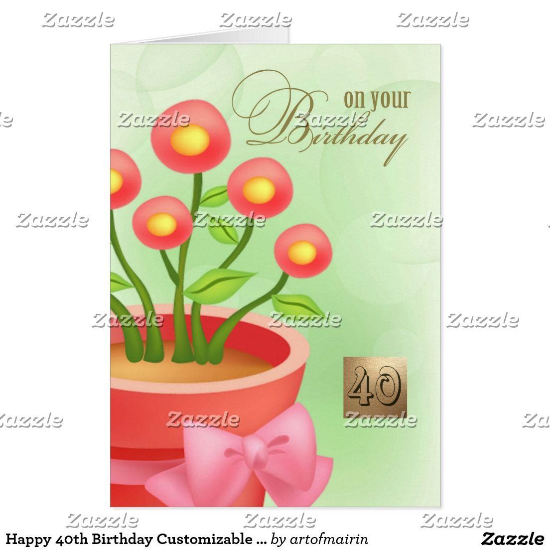 Happy 40th Birthday Customizable Greeting Cards Pinterest Happy