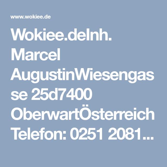 Wokiee Deinh Marcel Augustinwiesengasse 25d7400 Oberwartosterreich Telefon 0251 2081115942 Kein Support E Mail Support Support Nutzliche Tipps Marcel Graz