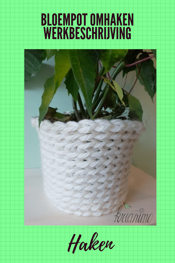 Bloempot Omhaken Met Dikke Wol Haken Crochet Pinterest Haken