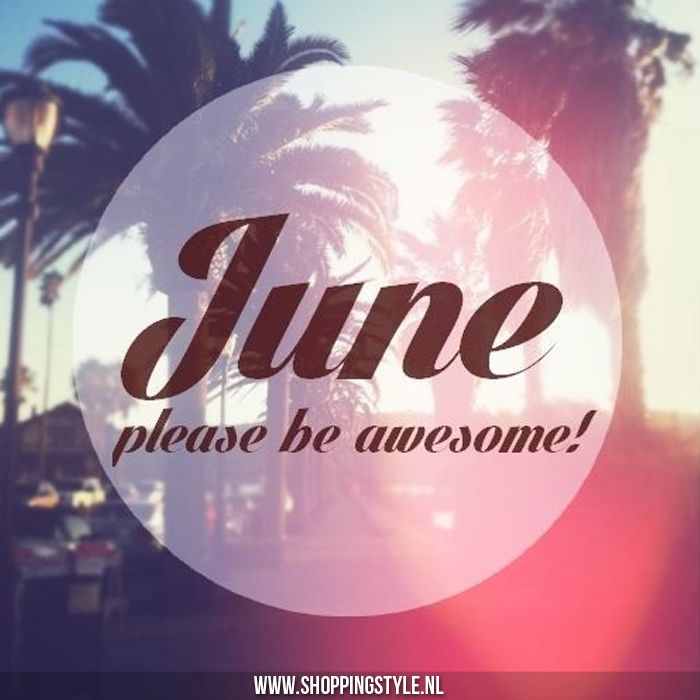 Superieur Hello June, Hello Summer! Please Be Awesome ; )