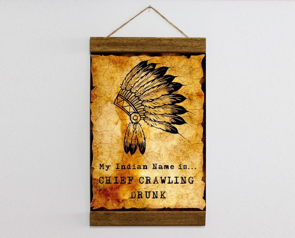 My Indian Name Is Chief Crawling Drunk Canvas Print Frame Included ...