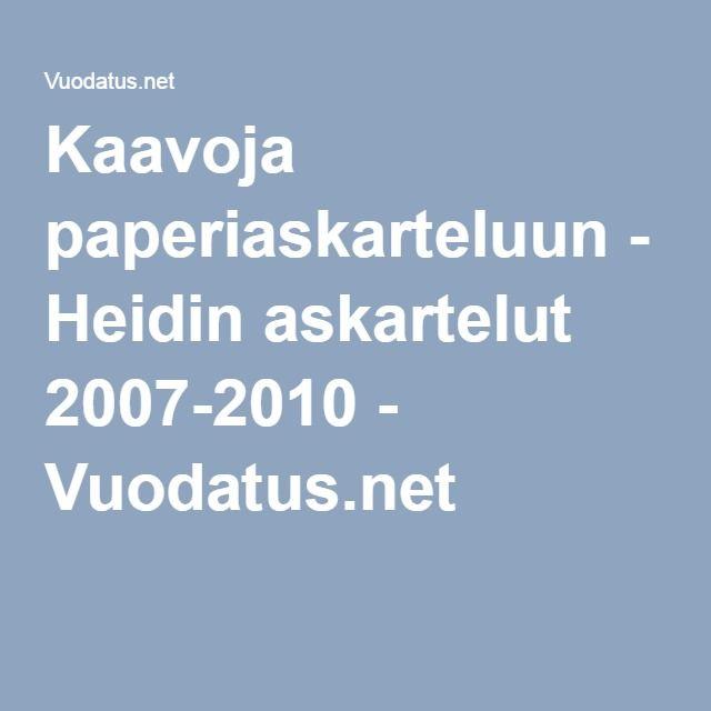 Kaavoja paperiaskarteluun - Heidin askartelut 2007-2010 - Vuodatus.net