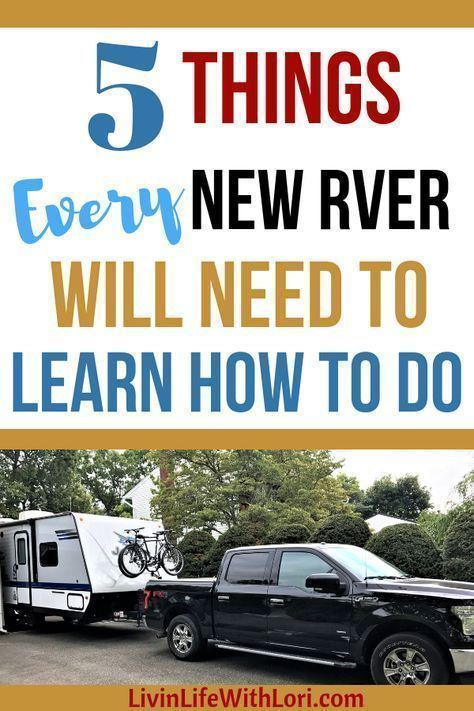 5 Things New RVers Must Learn How To Do | Livin' Life With Lori