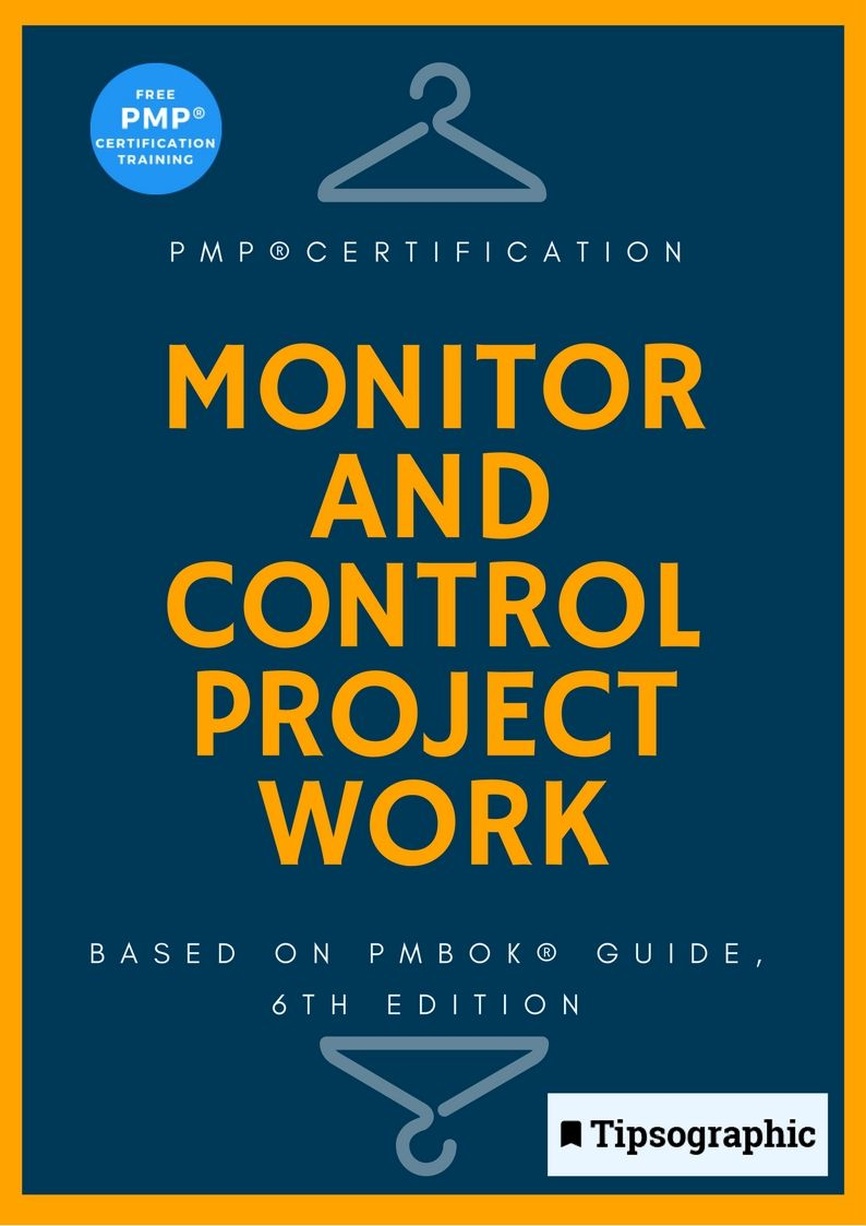 Pmp Certification Monitor And Control Project Work Based On Pmbok