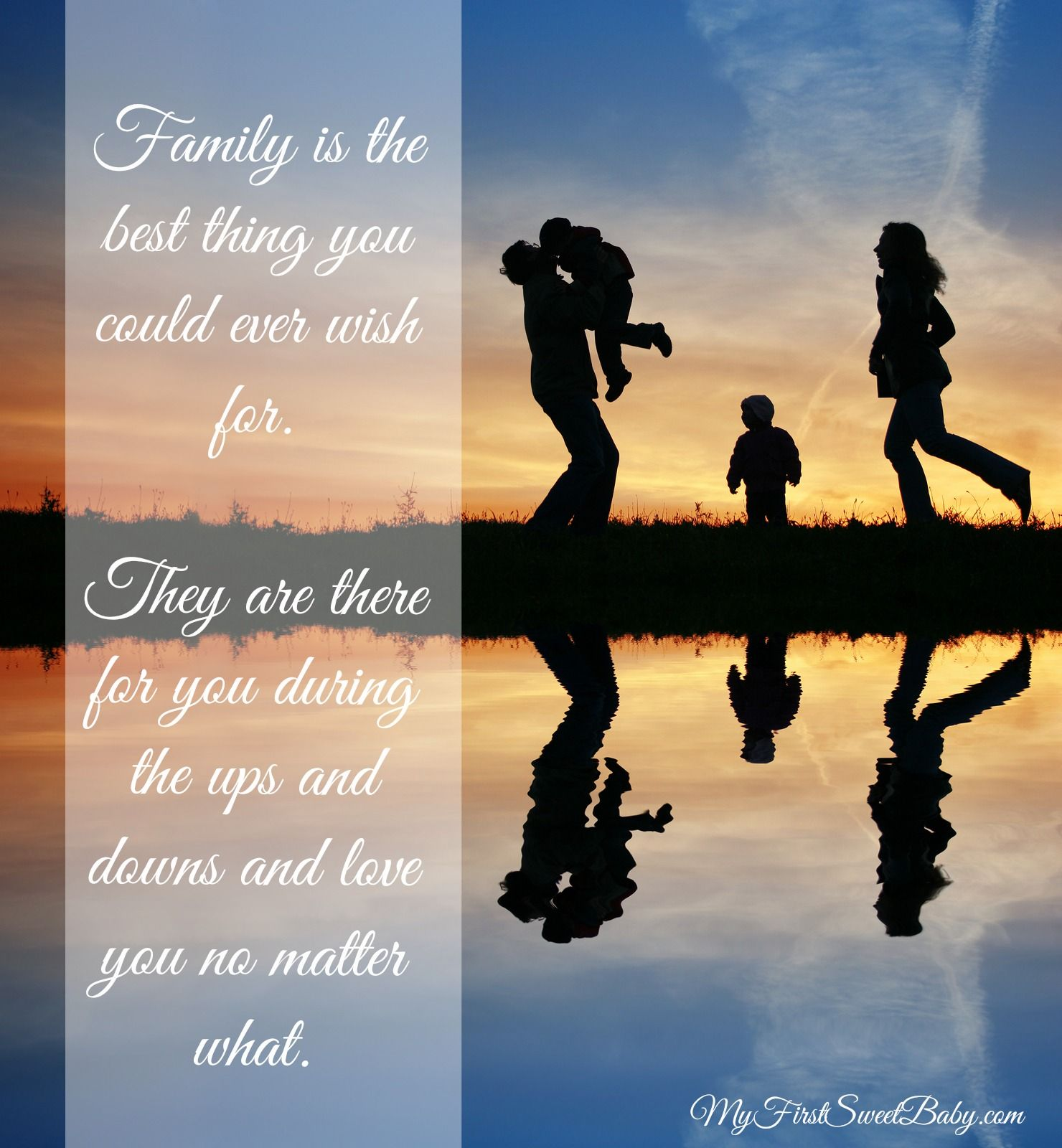 Family is truly the best thing you could ever wish for
