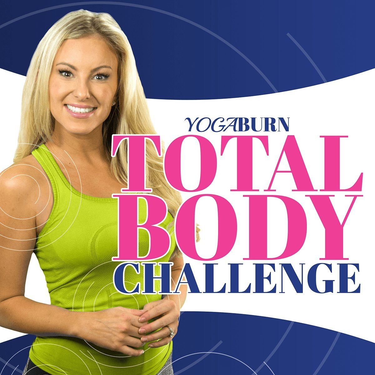 The Yoga Burn Total Body Challenge Is A 12 Week Follow Along From Home Fitness System For Women In Addition To Th Body Challenge 12 Week Challenge Total Body