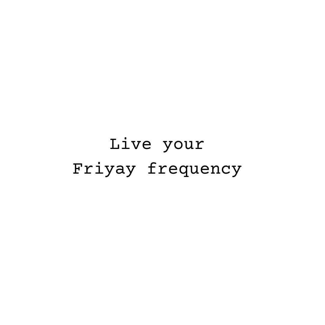 Raise your frequency every day