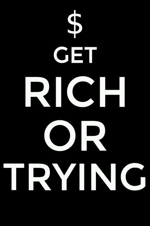 Get Rich Or Die Trying Great Pictures Pinterest Genius Quotes