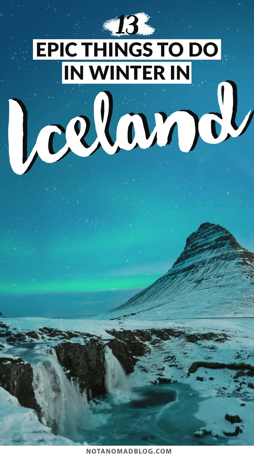 13 special things to do in Iceland in Winter | Not a Nomad Blog #thingstowear
