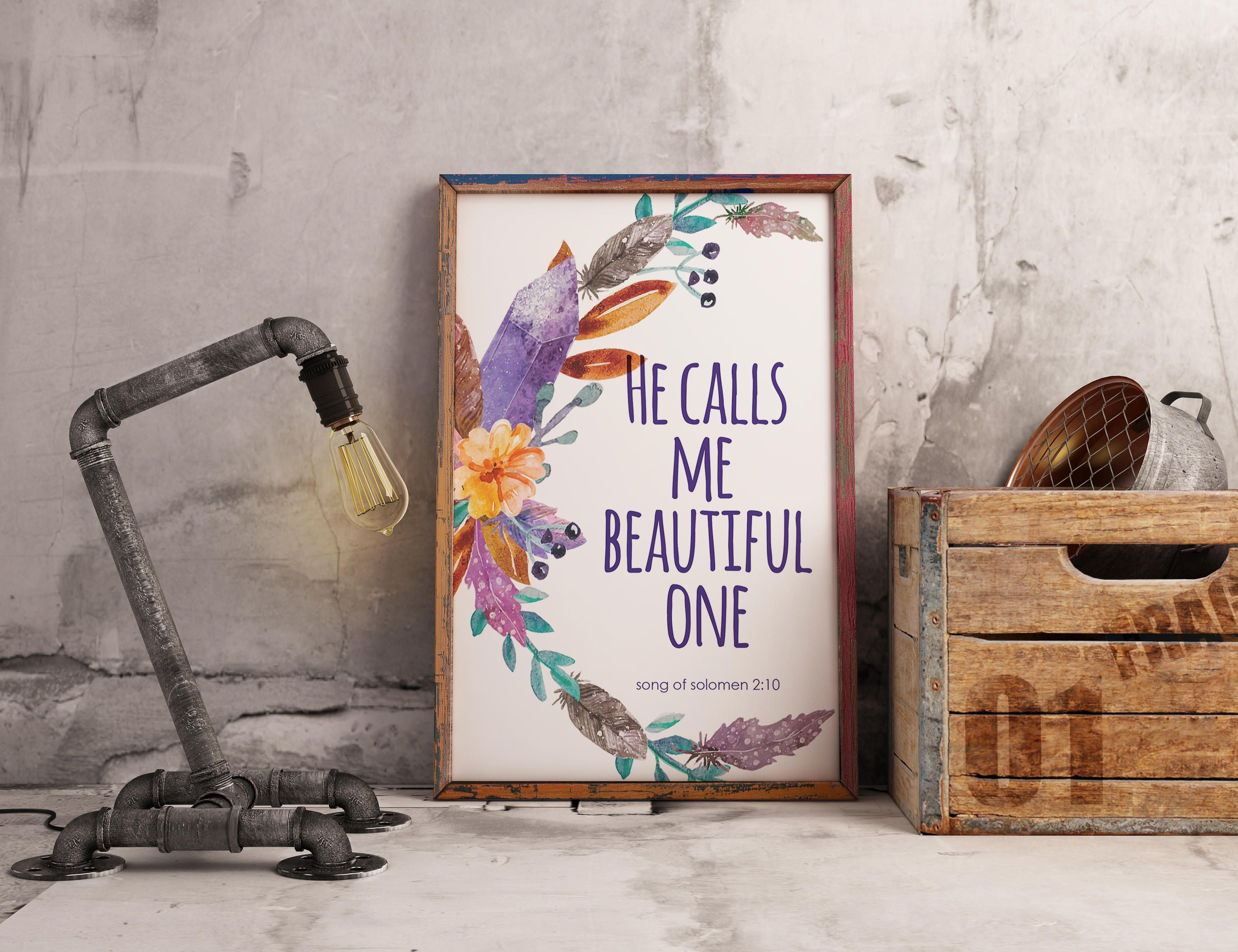 He calls me beautiful one song of solomon 2 10 bible verse he calls me beautiful one song of solomon 2 10 bible verse scripture bible quote spiritual gift christian wall art instant download negle Gallery