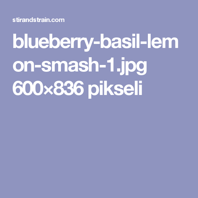 blueberry-basil-lemon-smash-1.jpg 600×836 pikseli