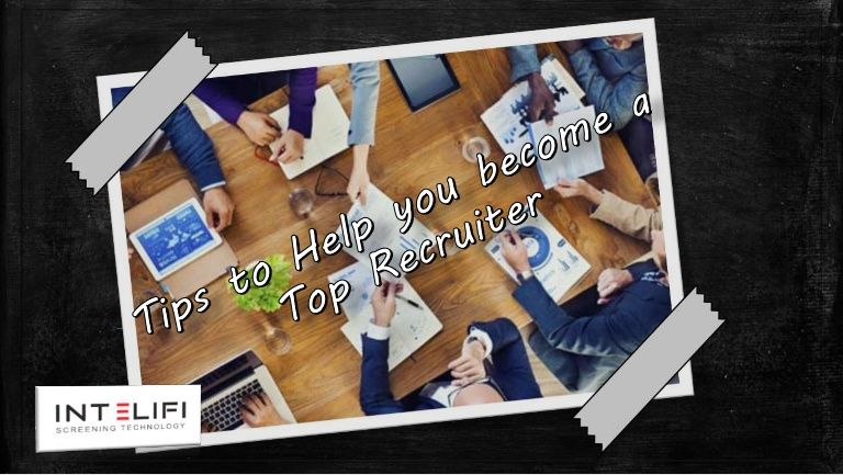 Tips to Help you a Top Recruiter