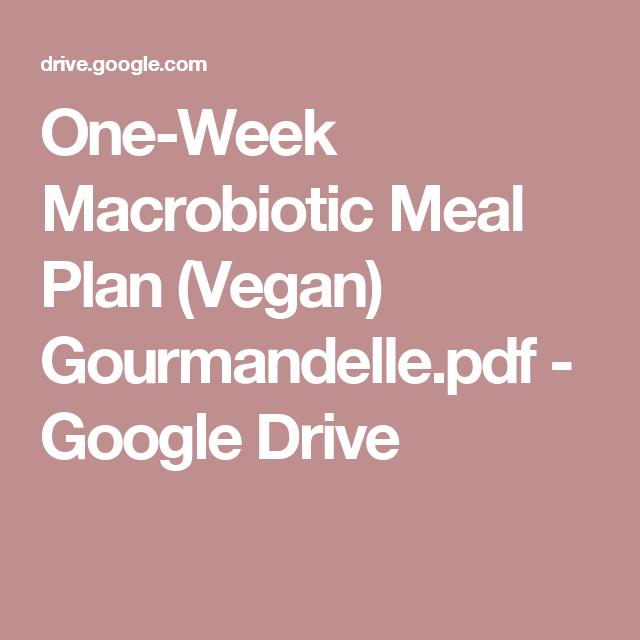 One week macrobiotic meal plan vegan gourmandellepdf google one week macrobiotic meal plan vegan gourmandellepdf google drive fandeluxe Images