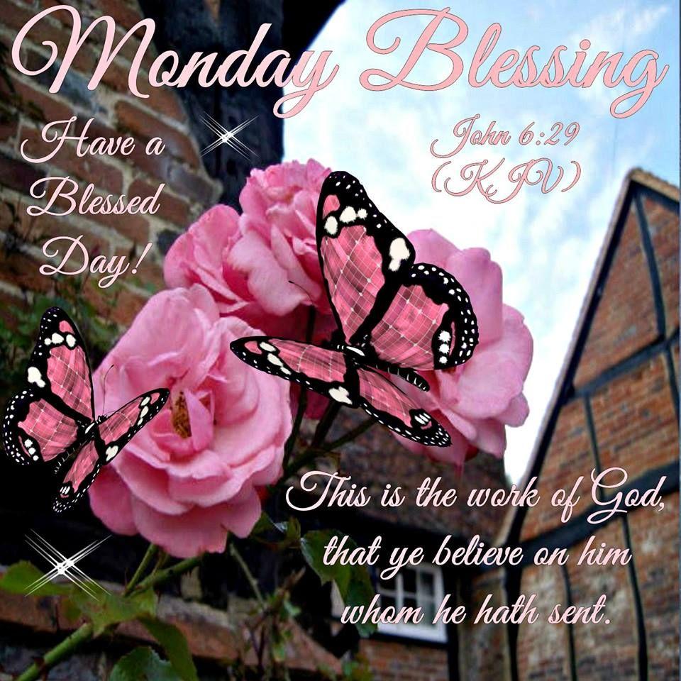 Monday Blessings, John 629 Monday blessings, Monday