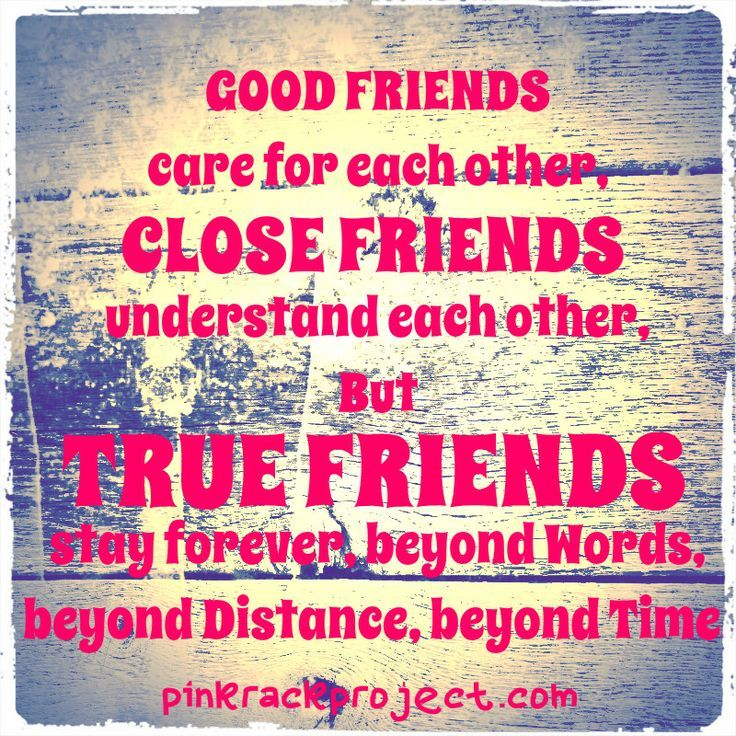 Good friends | Uplifting | Pinterest | True friends and Thoughts