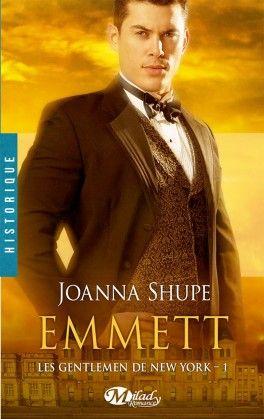 Decouvrez Les Gentlemen De New York Tome 1 Emmett De Joanna Shupe Sur Booknode La Communaute Du Livre Romance Historique Romance Sortie Litteraire
