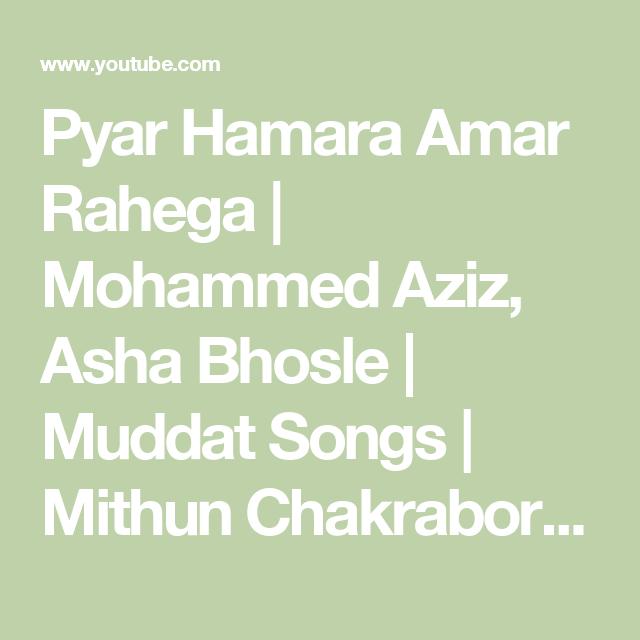 Pyar Hamara Amar Rahega Mohammed Aziz Asha Bhosle Muddat Songs Mithun Chakraborty Jaya Prada Youtube Asha Bhosle Songs Asha