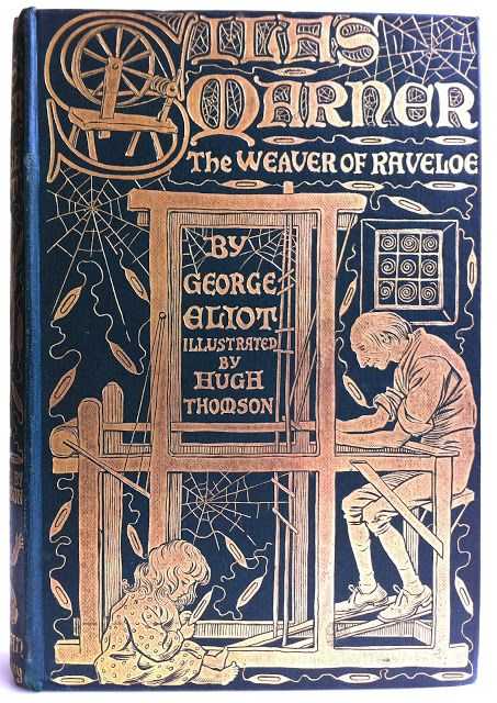 Silas Marner by George Eliot, London: Macmillan and Co.,Limited 1907 | Beautiful Books