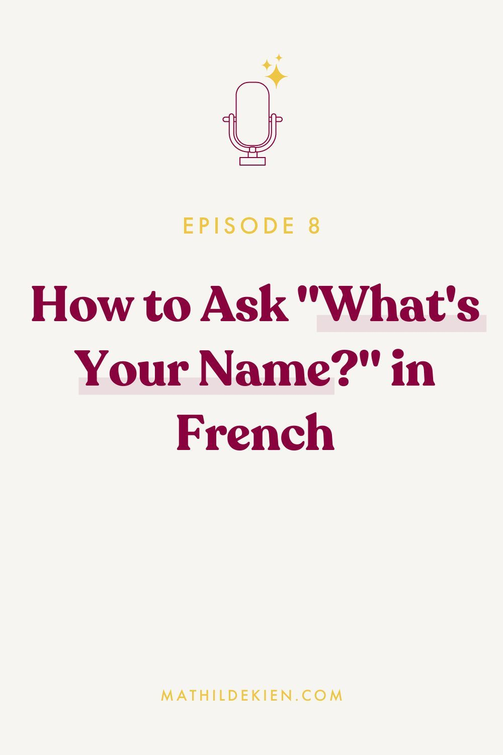 How To Ask What S Your Name In French French Lessons For Beginners How To Speak French French For Beginners