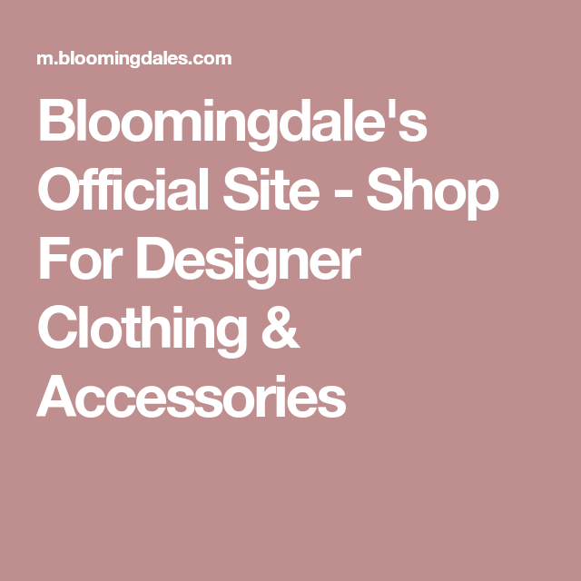 5b2b6efb921 Bloomingdale's Official Site - Shop For Designer Clothing & Accessories