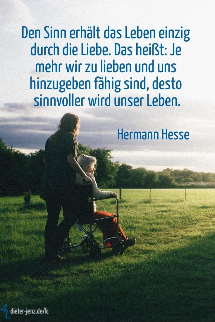 Life is given meaning only by love. That means: the more we love and … – frisuren hochzeit