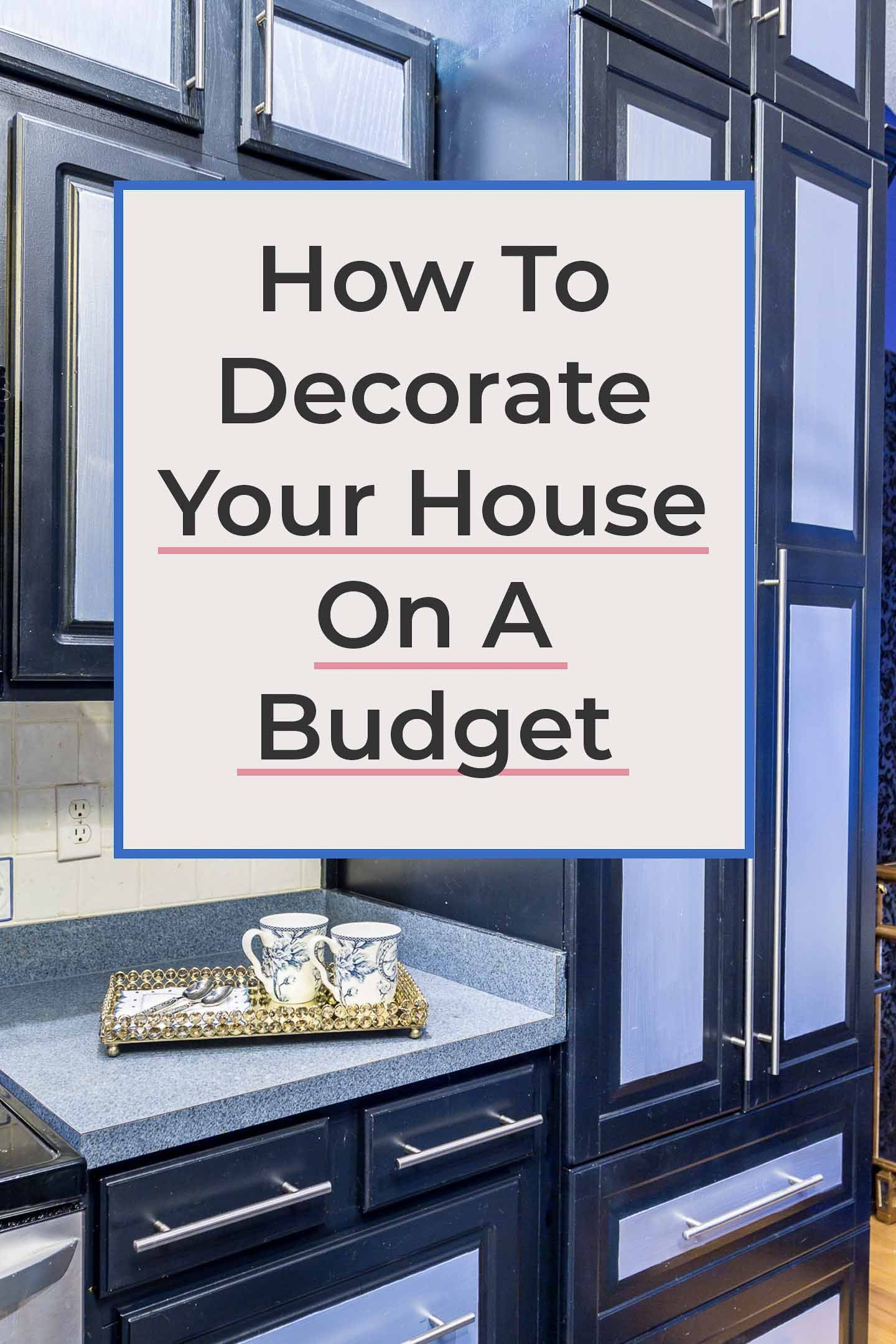 How To Decorate Your Home On A Budget Trendy Home Decor
