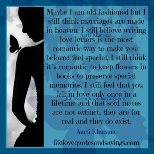 Am I Too Romantic About True Love: Maybe I Am Old Fashioned But I Still Think Marriages Are
