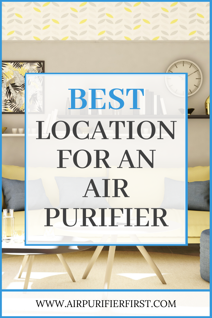 What is the Best Location for the Air Purifier in 2020