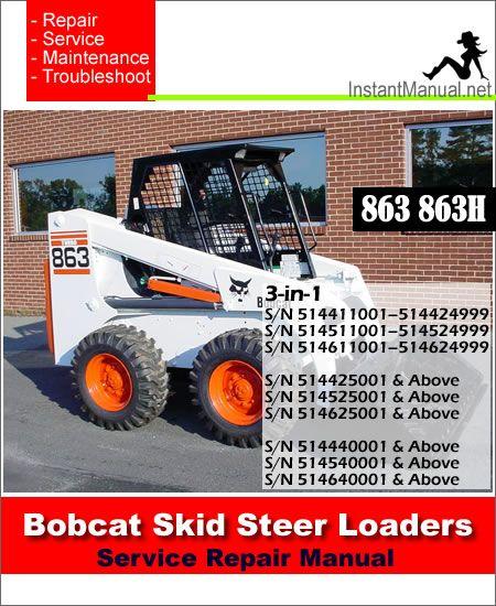 bobcat 863 863h skid steer loader service repair manual 3 in 1 rh pinterest com bobcat 863 service manual free bobcat 863 service manual free