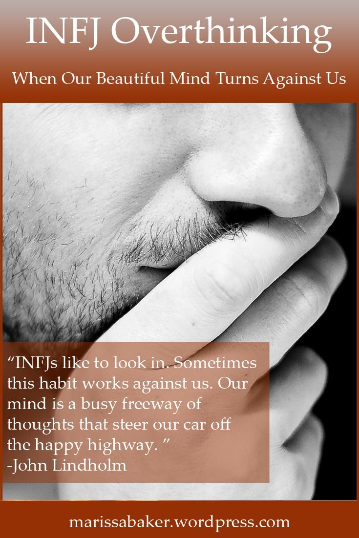 INFJ Overthinking - When Our Beautiful Mind Turns Against Us