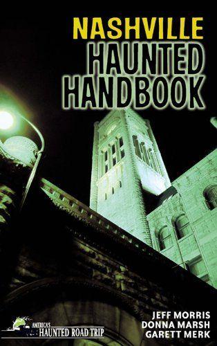 Nashville Haunted Handbook (America's Haunted Road Trip