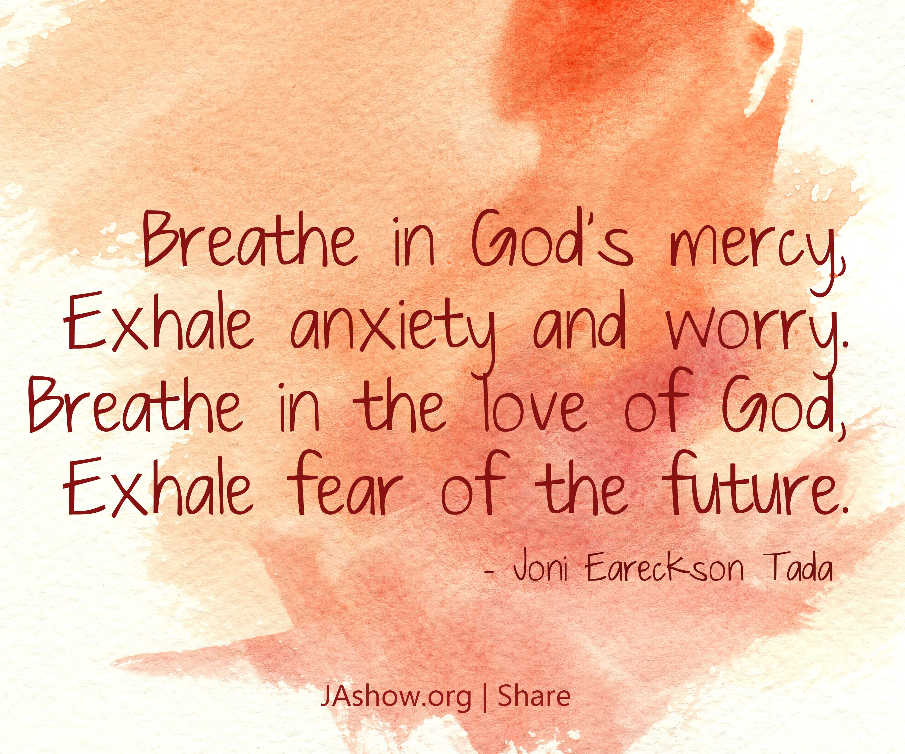 Breathe in God s mercy exhale anxiety and worry Breathe in the love of God