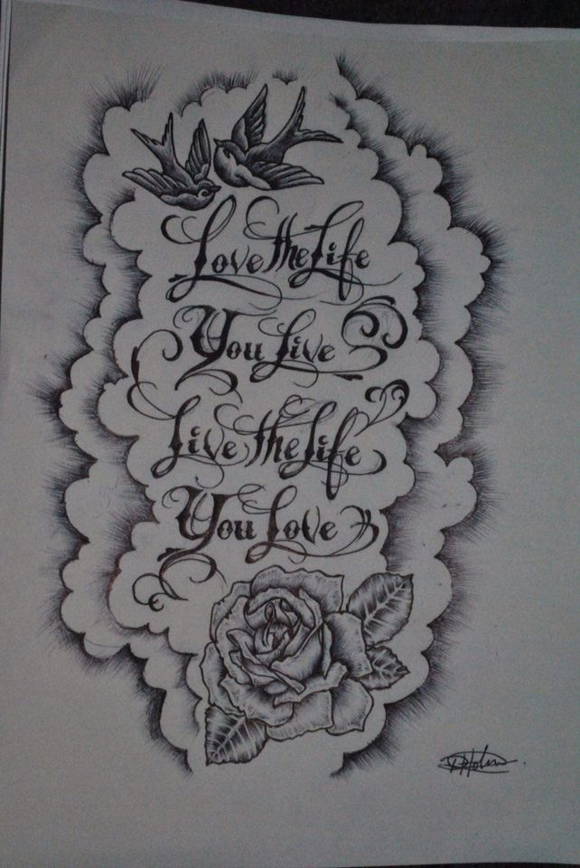 Love The Life You Live Life The Life You Love Tattoo Idea