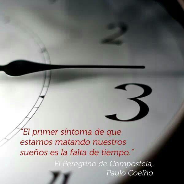 Aprovechar El Tiempo Frases Pinterest Paulo Coelho
