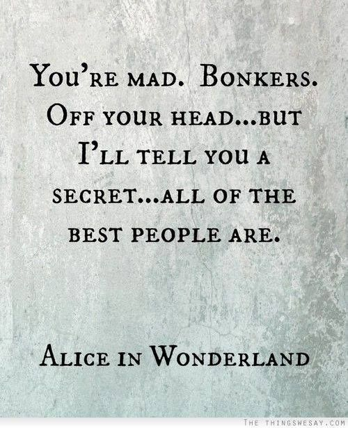 Youre Mad Lewis Carroll Alice In Wonderland Quote And I