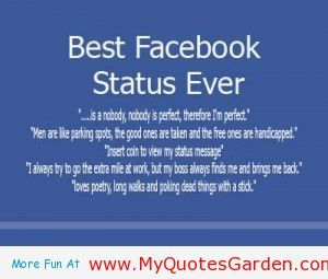 Best Facebook Status Ever Myquotesgarden Com Best Facebook