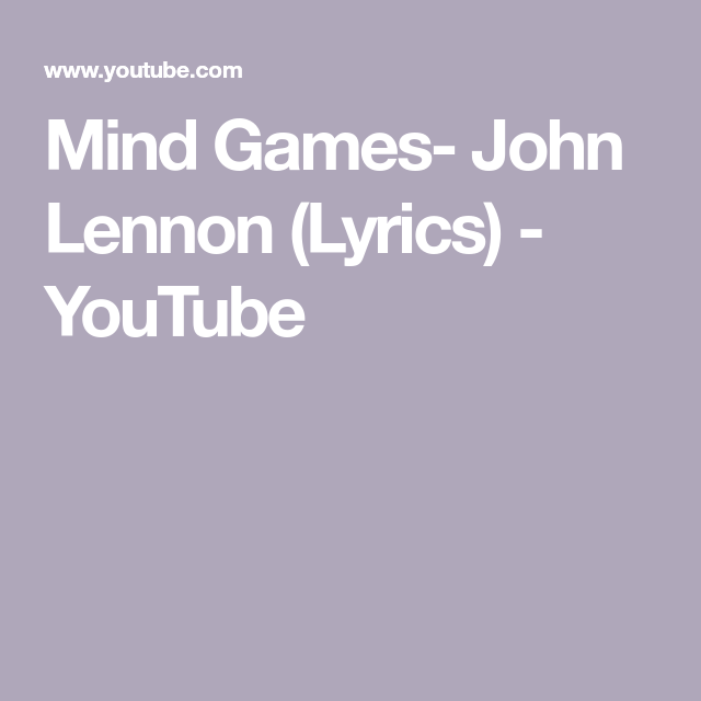 Mind Games John Lennon Lyrics Youtube John Lennon Lyrics Mind Games John Lennon