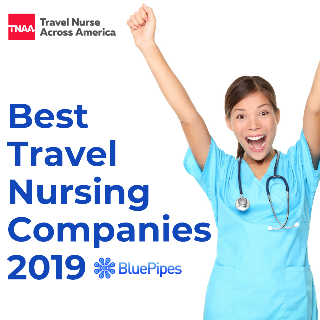 The Best Travel Nursing Companies 2019 Bluepipes Blog Travel Nursing Companies Travel Nursing Travel Nurse Jobs