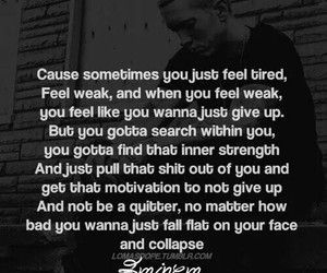 Eminem Quote From Till I Collapse When You Feel Like You Can T Take It Anymore And Are Losing Hope This Song S P Eminem Quotes Rapper Quotes Eminem Lyrics