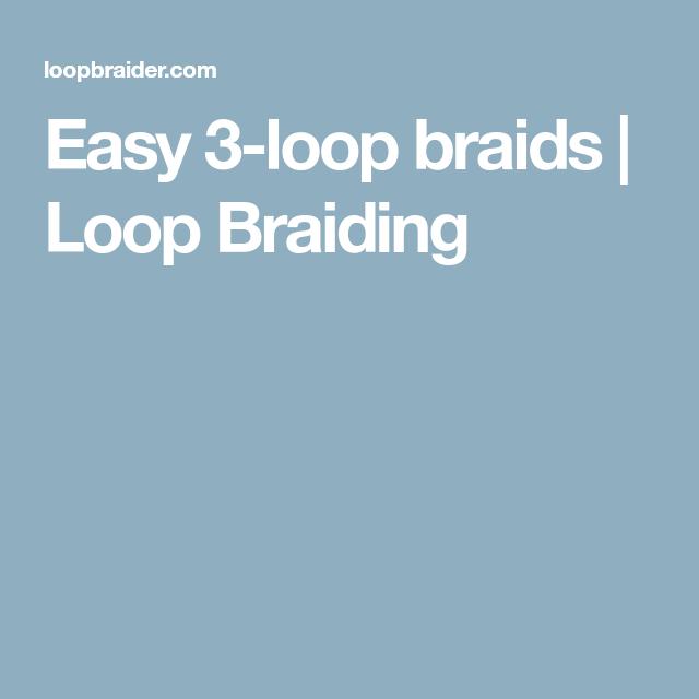 Easy 3-loop Braids