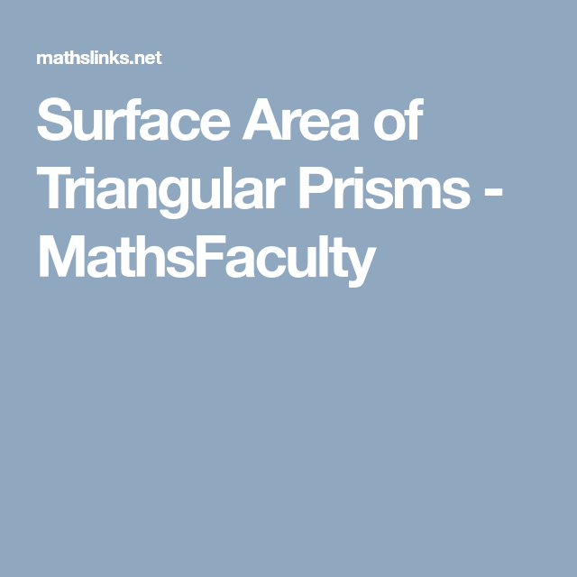 Surface Area of Triangular Prisms - MathsFaculty | free math 2 ...