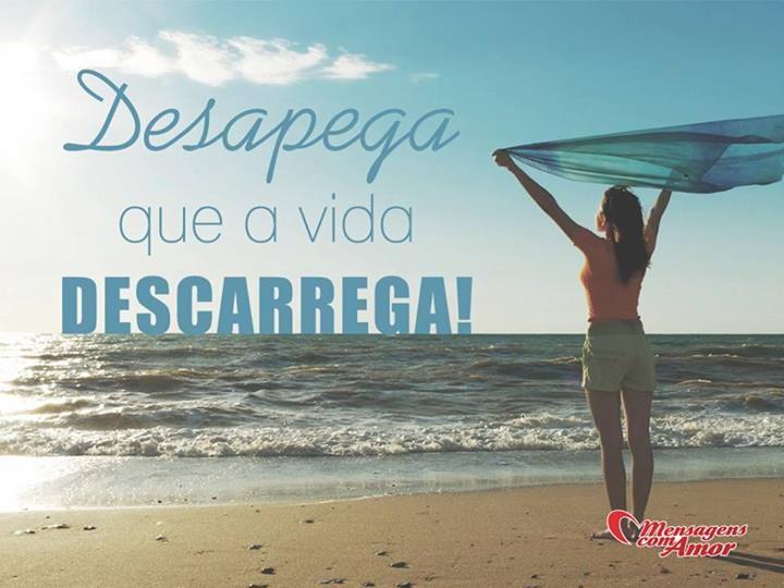 Belas Frases De Reflexão: Desapega Que A Vida Descarrega! #desapego #desapega #vida